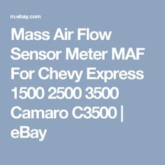 Mass Air Flow Sensor Meter MAF For Chevy Express 1500 2500 3500 Camaro C3500 ExpressConversion VanChevroletEngine