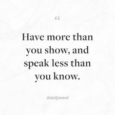 "Absolutely love this.  ""Have more than you show and speak less than you know.""    Feel free to share our posts with anyone you'd like.  You can also find us here: dailymnml.com Twitter: @dailymnml    Tags: #dailymnml #minimalism #quote #quotes #minimal #minimalist #minimalistic #minimalquote #minimalzine #minimalmood #minimalove #lessismore #simple #simplelife #simpleliving #simplicity #instaminim #stoicism #goodlife #inspiration #motivation #slowlife #slowliving #mindfulness #love #wisdom…"