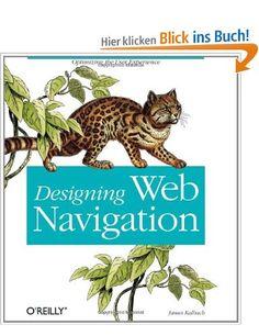 Designing Web Navigation: Optimizing the User Experience: Amazon.de: James Kalbach: Fremdsprachige Bücher