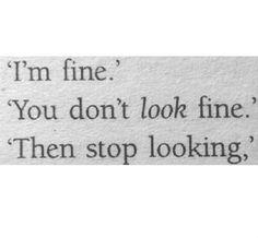 Estoy bien, No te veo bien, Entonces deja de verme...