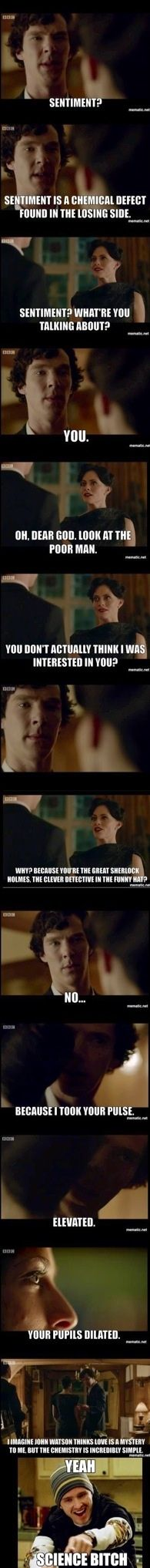 :) Sherlock. Who wouldn't have been turned on by that bomb of incredible observation.