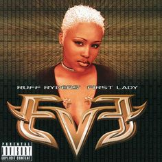 Eve albums | Eve Ruff Ryders' First Lady Album Cover, Eve Ruff Ryders' First Lady ...