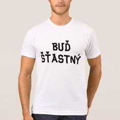 Shop Czech Text buď šťastný translate to be happy T-Shirt created by ZierNorShirt. Personalize it with photos & text or purchase as is! Types Of T Shirts, Foreign Words, Cant Breathe, I Cant, Funny Tshirts, Mens Tops, Language, Black, Products