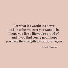Scott Fitzgerald was a brilliant American author. This is by far one of my favorite quotes. There is so much truth and wisdom in this quote! Pretty Words, Beautiful Words, Cool Words, Favorite Quotes, Best Quotes, Love Quotes, Famous Quotes, Worth It Quotes, Daily Quotes