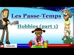 Learn French - Hobbies - Talk About Hobbies & Interests - Les passe-temps / loisirs (part 1) - YouTube