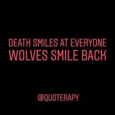 🐺  .  .  .  #quote #quoterapy #quotes #quotherapy #dailyquote #dailyquotes #wolf #wolves #love #smile #death #gentleman #badass #badassquotes