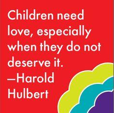 Children need love.