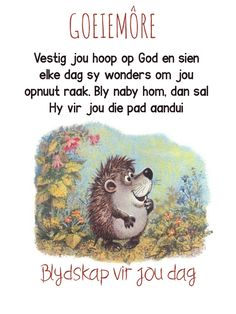 Goeie More, Afrikaans Quotes, Gods Love, Good Morning, Affirmations, Verses, Words, Gallery, Poster