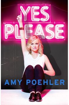 """Yes please / Amy Poehler. The actress best known for her work on """"Parks and Recreation"""" and """"Saturday Night Live"""" reveals personal stories and offers her humorous take on such topics as love, friendship, parenthood, and her relationship with Tina Fey. Parks And Recreation, Kim Gordon, Robert Mapplethorpe, Tina Fey, Patti Smith, Saturday Night Live, Lazy Sunday, Amy Poehler Book, Amy Schumer"""