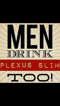 It's not just for women. You and your man can get healthy together. Order him some Slim/Pink Drink too!