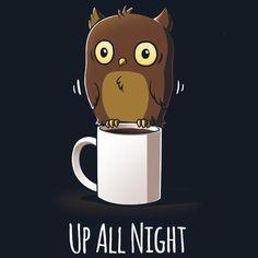 Up All Night | Funny, cute & nerdy shirts | TeeTurtle