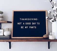 Clever letterboard quotes, ideas and inspiration, - Thanksgiving Messages Thanksgiving Letter, Thanksgiving Quotes Funny, Thanksgiving Messages, Thanksgiving Appetizers, Thanksgiving Outfit, Thanksgiving Crafts, Thanksgiving Decorations, Holiday Decor, Fall Decor