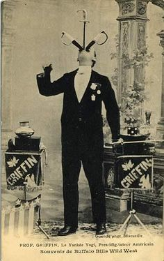 Prof. Charles E. Griffin, Yankee Yogi with Buffalo Bill's Wild West Show in France, c 1904-06. Historical vintage sword swallowing photos used courtesy of Sword Swallowers Association International (SSAI) Sword Swallower's Hall of Fame:  http://www.swordswallow.com/halloffame.php