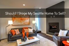 Should I Stage My Seattle Home To Sell