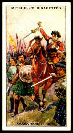 """Mitchell's Cigarettes """"Scotland's Story"""" (series of 50 issued in 1929) #39 Killiecrankie, 1689 ~ The Highland Clans under Viscount Dundee defeat the government forces, but Dundee is killed at the moment of triumph"""