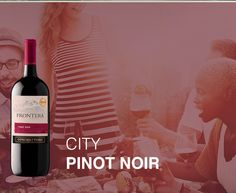 If you're exploring the Big City, grab our sumptuous Pinot Noir.