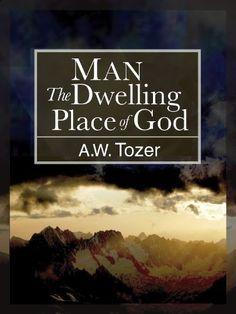 Man: The Dwelling Place of God by A.W. Tozer, http://www.amazon.com/dp/B009D6J3TG/ref=cm_sw_r_pi_dp_9PQlvb1YRR2GR