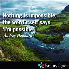 Nothing is impossiblethe word itself says 'I'm possible. Set your #goals and go for it! Think #awesome #thoughts and you will #achieve them. Remember a #goal is just a #dream unless you write it down!
