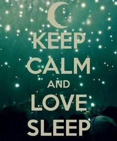 Keep calm and love sleep