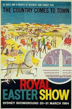 I keep saying I'm going to to to the royal Easter show