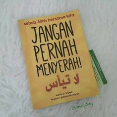 Resensi Buku JANGAN PERNAH MENYERAH KARYA @BERANIBERHIJRAH