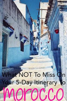 5 epic days for your northern Morocco itinerary!