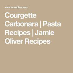 Courgette Carbonara | Pasta Recipes | Jamie Oliver Recipes