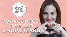 10 produtos que são amor eterno - TV Beauté | Vic Ceridono
