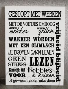 Gestopt met werken (pensioen) | Tekstborden | MIRAHCREATIONS Thoughts And Feelings, Deep Thoughts, Birthday Wishes, Happy Birthday, All Kinds Of Everything, Agenda Organization, Cute Love Quotes, Retirement Gifts, Wall Quotes