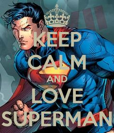 KEEP CALM AND LOVE SUPERMAN - KEEP CALM AND CARRY ON Image Generator - brought to you by the Ministry of Information