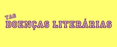 Unidos pela Leitura: Tag: Doenças Literárias