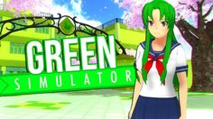 THE MIDORI GURIN (GREEN) SIMULATOR | Yandere Simulator