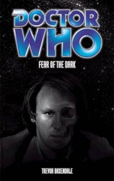 Fear of the Dark: Featuring the Fifth Doctor, Tegan and Nyssa Doctor Who Books, Doctor Who Poster, Fifth Doctor, Dark Books, Fear Of The Dark, How To Influence People, Book Writer, Dr Who, Tardis