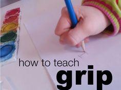 First Steps to Writing: Teach Grip