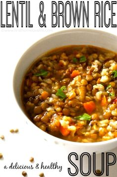 This soup is so tasty and it's super healthy too! Lentil and brown rice soup | First Home Love Life