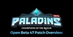 Paladins: Champions of the Realm Open Beta 47 Patch Gets an Overview Video