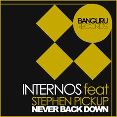 INTERNOS feat Stephen Pickup – Never Back Down