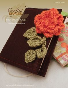 Felt Book Cover with Crochet Flower by Crafted Spaces #felt #DIY  @Stacy Vincent maybe a book cover? minus the flower?