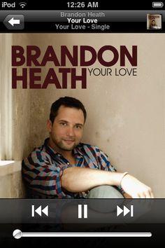 Brandon Heath. Your Love.
