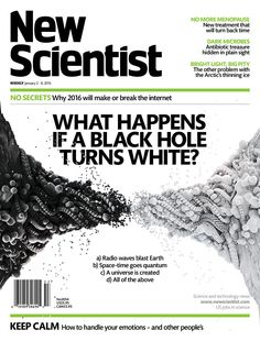 What happens if a black hole turns white, how to handle your emotions, antibiotic treasure, and more