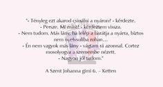Szent Johanna Gimi Love Book, Bff, Writer, Fandoms, Humor, Reading, My Love, Quotes, Books