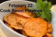 February 22: National Cook a Sweet Potato Day. Sweet potatoes are a staple in our kitchen. Found a new way to roast them that leaves the meat very moist and tender. So Good!
