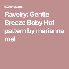 Ravelry: Gentle Breeze Baby Hat pattern by marianna Mel. DK