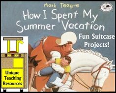 How I Spent My Summer Vacation Mark Teague Lesson Plans and Teaching Resources