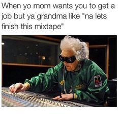 Bucketlist: make a mixtape w/ grandma