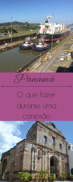 O que fazer durante uma conexão no Panama O que conhecer no Panama Canal do Panama