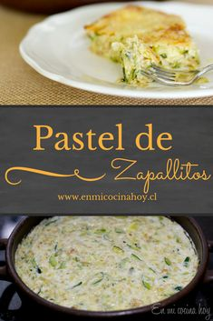 The cake or pudding is a classic zucchinis in Chile, light and appetizing, I love winter and summer. Accompany any meat very well. Yummy Vegetable Recipes, Vegetarian Recipes, Cooking Recipes, Healthy Recipes, Healthy Meals, Chilean Recipes, Chilean Food, Salty Foods, English Food