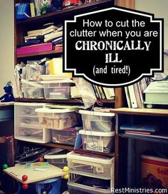 THE DARK SECRET OF THE CHRONICALLY ILL? How messy our homes can become...! When you are too tired to clean, or even walk across the room and put something away, how do you keep up with the clutter and mess?