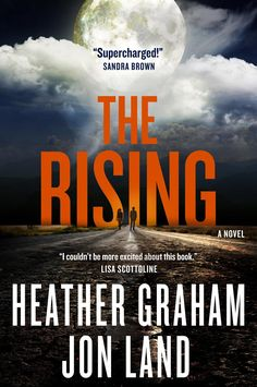 """Best-selling authors Heather Graham and Jon Land team up to create """"The Rising,"""" an exciting and wonderful character-driven first book in an"""