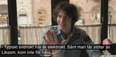 "Translation - ""Typical Swedish hair is electrical. Hair that you will get electrocuted by. Like don't come to close"" Communication Quotes, Boys Are Stupid, Funny Happy, Funny Stories, Movie Quotes, Music Is Life, Cool Words, Nara, Quote Of The Day"